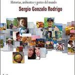 Un viaje por las piezas que conforman el mosaico del mundo es la propuesta del escritor Sergio Gonzalo